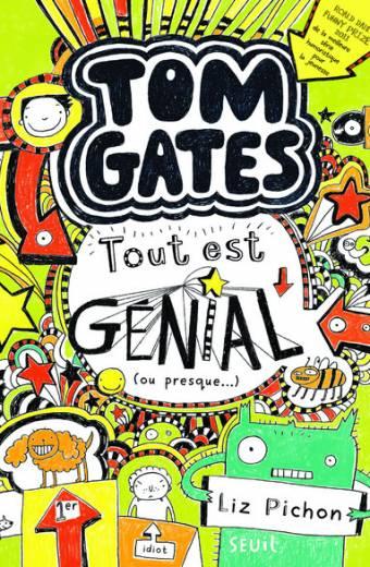 Tom Gates - tome 3 Tout est génial (ou presque)
