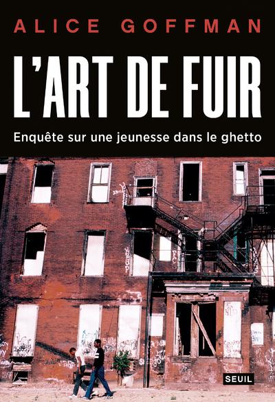 L'Art de fuir - Enquête sur une jeunesse dans le ghetto