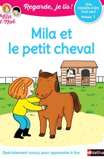 Mila et le petit cheval - Lecture CP Niveau 1 - Regarde je lis ! - Dès 5 ans