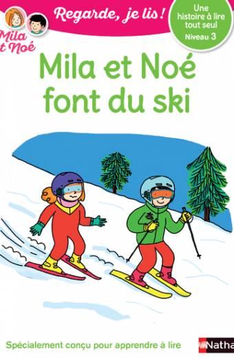 Mila et Noé font du ski - Niveau 3 - Regarde je lis ! - Dès 5 ans