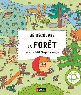 Je découvre la forêt avec le petit chaperon rouge - doc dès 3 ans