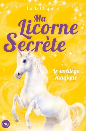 Ma licorne secrète - tome 01 : Le sortilège magique