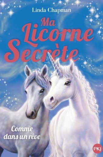 Ma licorne secrète - tome 02 : Comme dans un rêve