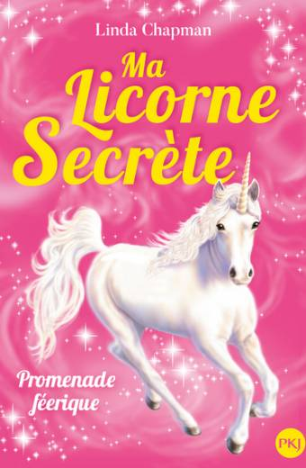 Ma licorne secrète - tome 03 : Promenade féérique