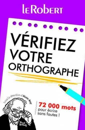 Mini-guide - Vérifiez votre orthographe - 72 000 mots pour écrire sans fautes !