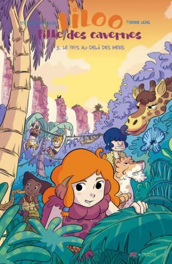 Liloo, fille des cavernes - Le pays au-delà des mers