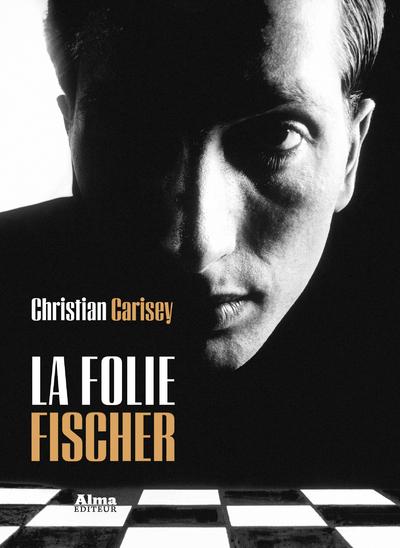 La folie Fischer