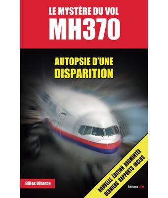 Le mystère du vol MH370 - Autopsie d'une disparition (2e édition)