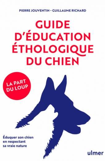 Guide d'éducation éthologique du chien