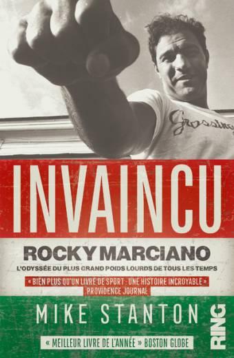 Invaincu : Rocky Marciano, l'odyssée du plus grand poids lourds de tous les temps