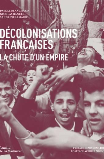 Décolonisations françaises - La chute d'un empire