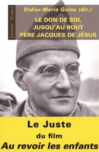 Le don de soi, jusqu'au bout - Père Jacques de Jésus