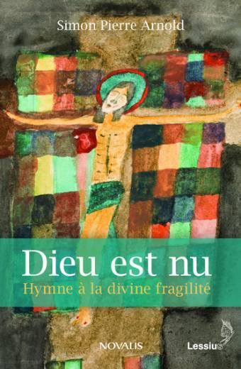 Dieu est nu - Hymne à la divine fragilité
