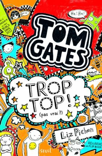Tom Gates - tome 4 Trop top ! (pas vrai ?)