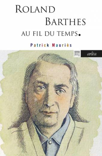 Roland Barthes - Au fil du temps