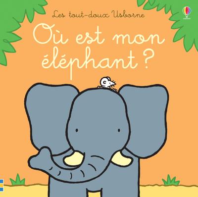 Où est mon éléphant ? - Les tout-doux Usborne