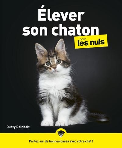 Elever son chaton pour les Nuls