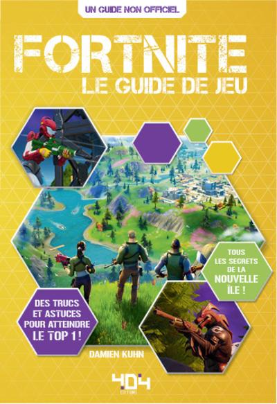 Fortnite - Le guide de jeu - chapitre 2 inclus