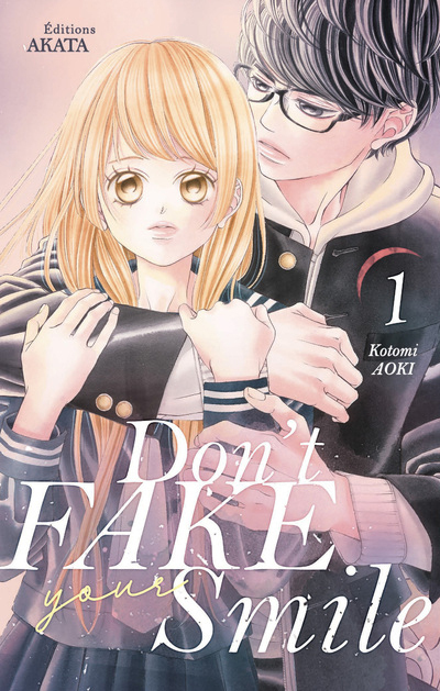 Don't fake your smile - tome 1