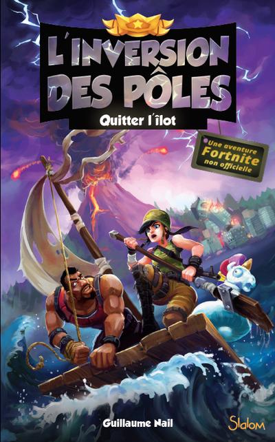 L'inversion des pôles, tome 2 : Quitter l'îlot