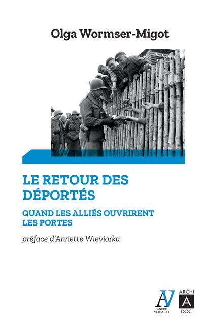 Le Retour des déportés : quand les alliés ouvrirent les portes