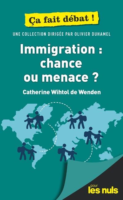 Immigration: chance ou menace ? Pour les Nuls Ça fait débat