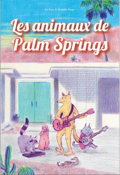 Les animaux de Palm Springs - Album - dès 5 ans