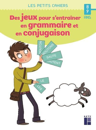 Des jeux pour s'entrainer en grammaire et en conjugaison - 8-9 ans