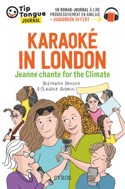Karaoké in London - Jeanne chante for the Climate - collection Tip Tongue - A1 introductif - dès 8 ans