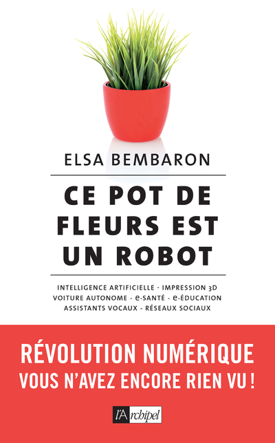 Ce pot de fleurs est un robot - Révolution numérique : vous n'avez encore rien vu !