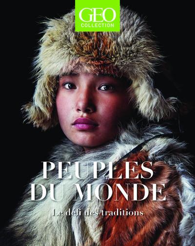 Peuples du monde - Le défi des traditions - GEO Collection