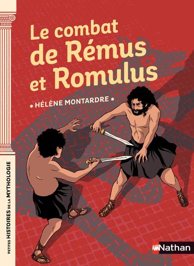 Le combat de Rémus et Romulus - Petites histoires de la Mythologie - Dès 9 ans