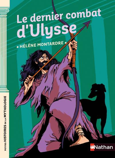 Le dernier combat d'Ulysse - Petites histoires de la Mythologie - Dès 9 ans