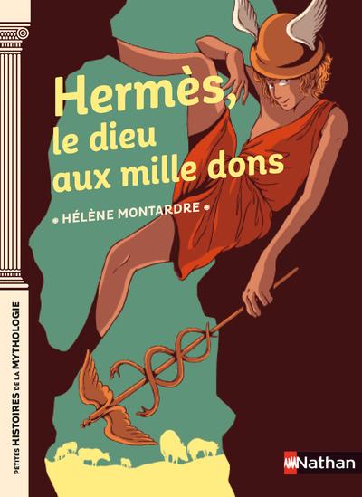 Hermès le dieu aux mille dons - Petites histoires de la Mythologie - Dès 9 ans