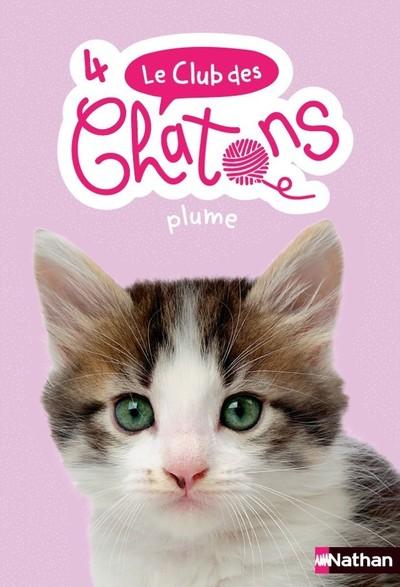 Le club des chatons - Plume - Tome 4 - dès 6 ans