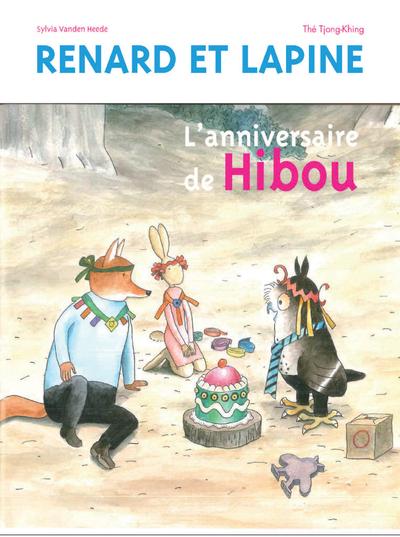 L'Anniversaire de Hibou - Renard et Lapine - album - dès 3 ans