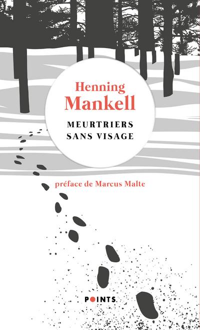 Meurtriers sans visage - Une enquête du commissaire Wallander - Préface inédite de Marcus Malte