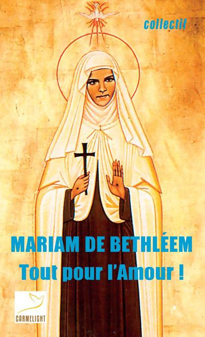 Mariam de Bethléem - Tout pour l'amour !