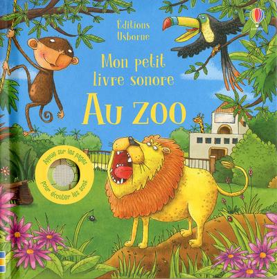 Au zoo - Mon petit livre sonore