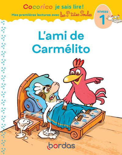 Cocorico Je sais lire ! Mes premières lectures avec les P'tites Poules - L'ami de Carmélito