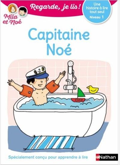 Regarde, je lis - Mila et Noé - Lecture CP Niveau 1 - Capitaine Noé