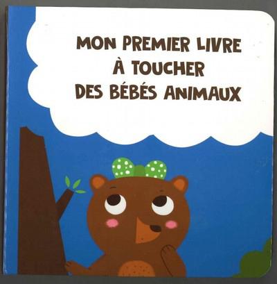 Mon premier livre à toucher des bébés animaux