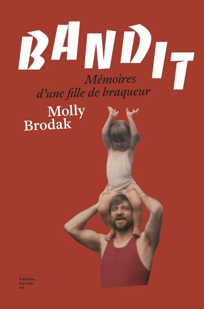 Bandit - Mémoires d'une fille de braqueur