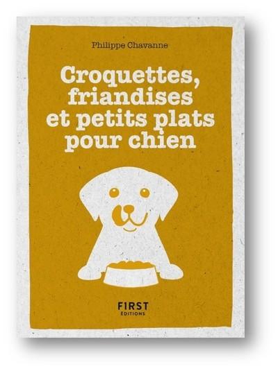 Le Petit Livre Croquettes, friandises et petits plats pour chiens