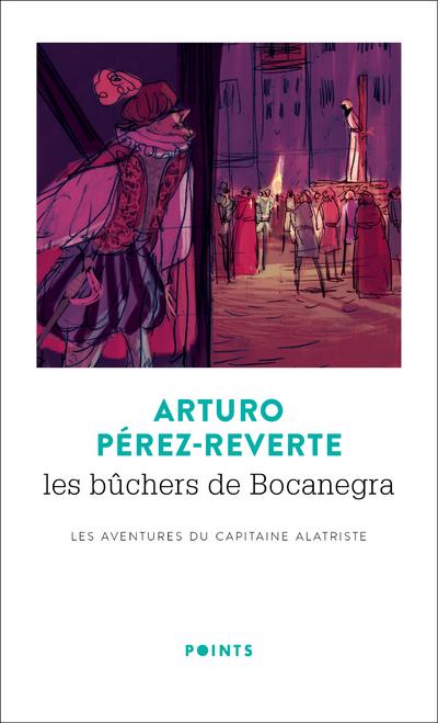 Les bûchers de Bocanegra - Les avantures du capitaine Alatriste 2
