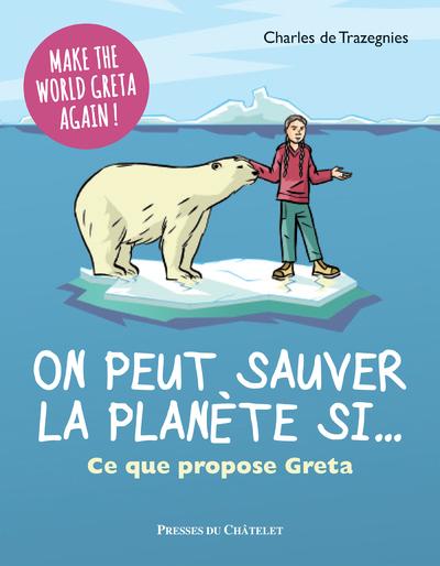On peut sauver la planète si... Ce que dit Greta