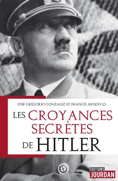 Les croyances secrètes de Hitler