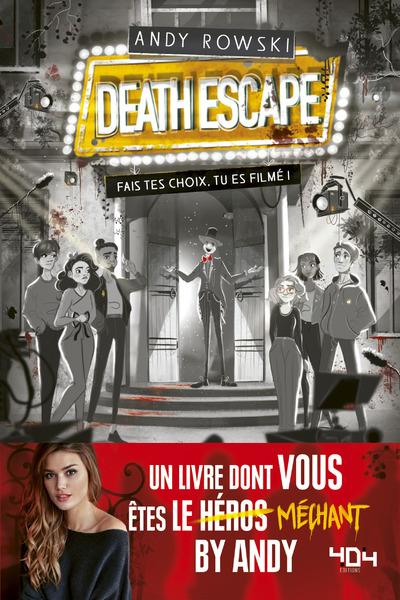 Le livre dont vous êtes le méchant - Death Escape : fais tes choix, tu es filmé !