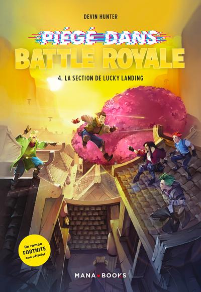 Piégé dans Battle Royale T04 La sélection de Lucky Landing