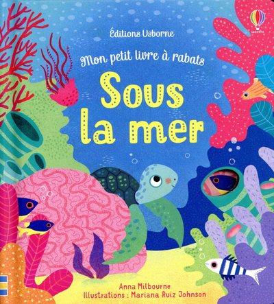 Sous la mer - Mon petit livre à rabats